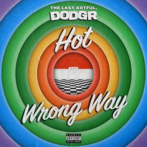 Listen to Hot song with lyrics from The Last Artful, Dodgr