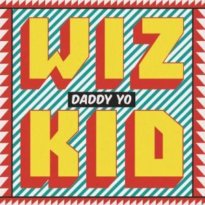 Listen to Daddy Yo song with lyrics from WizKid