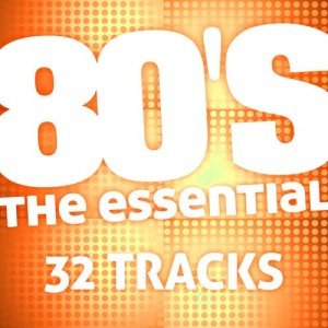 Album The Essential 80's (32 Tracks) from The Essential