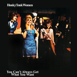 The Rolling Stones的專輯Honky Tonk Women / You Can't Always Get What You Want