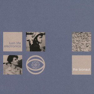 Lush Life Electronica 1995 The Bionaut
