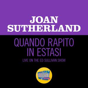 Album Quando Rapito In Estasi (Live On The Ed Sullivan Show, August 18, 1963) from Dame Joan Sutherland