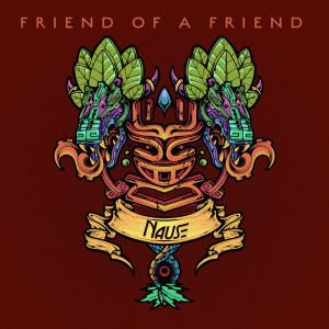 Nause的專輯Friend Of A Friend