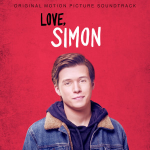 Love, Simon (Original Motion Picture Soundtrack) 2018 Various Artists