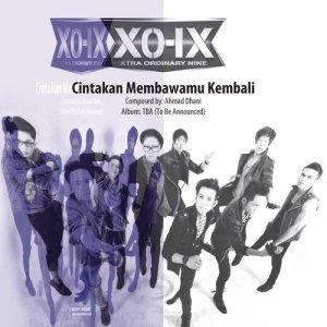 Cinta 'Kan Membawamu Kembali dari XO-IX
