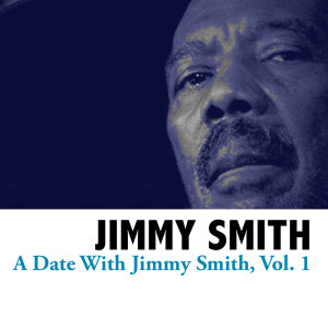 Jimmy Smith的專輯A Date With Jimmy Smith, Vol. 1