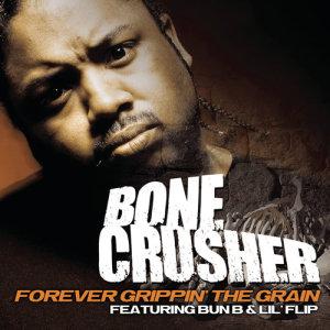 Bone Crusher的專輯Forever Grippin' The Grain