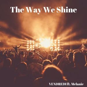 Album The Way We Shine (Radio edit) from Melanie