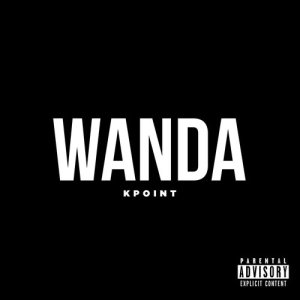 Listen to Wanda song with lyrics from Kpoint