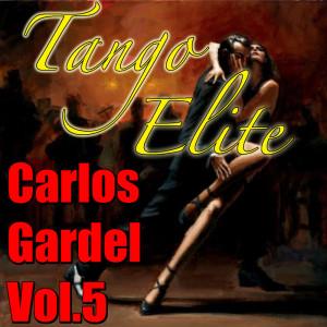 Carlos Gardel的專輯Tango Elite: Carlos Gardel, Vol.5