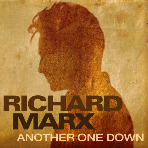 Richard Marx的專輯Another One Down