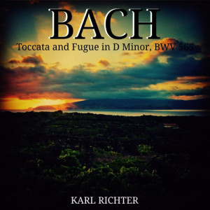Karl Richter的專輯Bach: Toccata and Fugue in D Minor, BWV 565