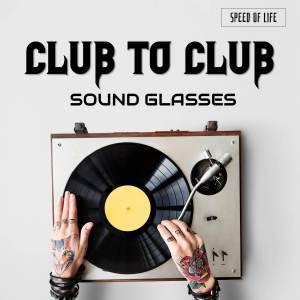 Album Club to Club from Sound Glasses