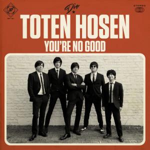 Die Toten Hosen的專輯You're No Good