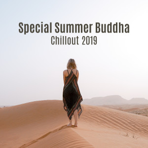 Album Special Summer Buddha Chillout 2019 (Arabic House Music) from Groove Chill Out Players