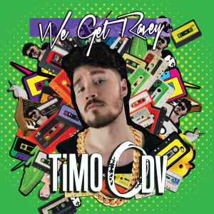 Album We Get Ravey from TiMO ODV