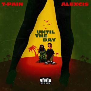 อัลบัม Until The Day (Explicit) ศิลปิน T-Pain