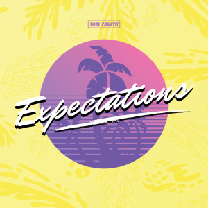 Album Expectations from Tom Zanetti
