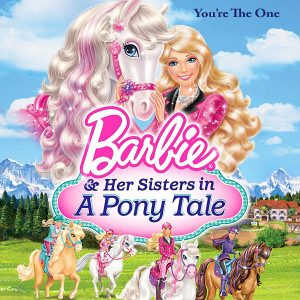 """You're the One (Music from """"Barbie & Her Sisters in a Pony Tale"""")"""