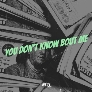 You Don't Know Bout Me (Explicit)