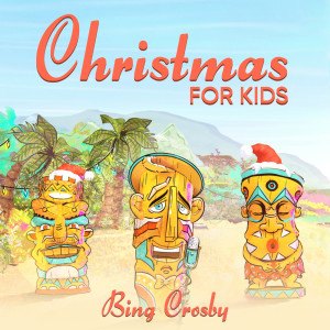 Album Christmas For Kids from Bing Crosby