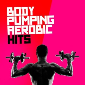 Album Body Pumping Aerobic Hits from Aerobics Exercise Music