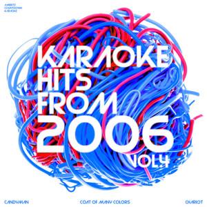 Ameritz Countdown Karaoke的專輯Karaoke Hits from 2006, Vol. 4