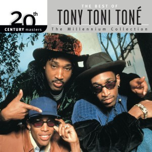 Album 20th Century Masters: The Millennium Collection: Best Of Tony! Toni! Tone! from Tony! Toni! Toné!