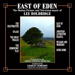 Album East of Eden: Motion Picture and Television Scores of Lee Holdridge from Charles Gerhardt