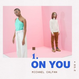 Album On You from Michael Calfan