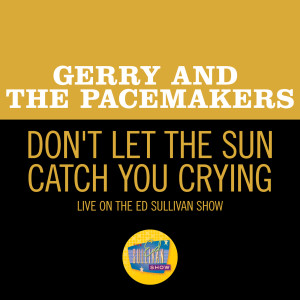 Album Don't Let The Sun Catch You Crying from Gerry and the Pacemakers