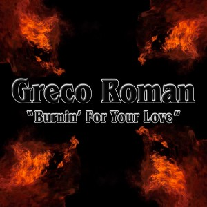 Album Burnin' for Your Love (Remixes) from Greco Roman