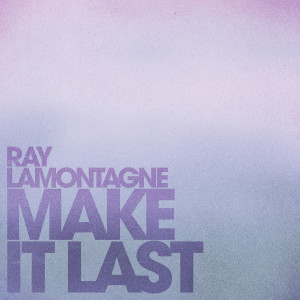Album Make It Last from Ray LaMontagne