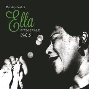 Ella Fitzgerald的專輯The Very Best of Ella Fiztgerald, Vol. 5