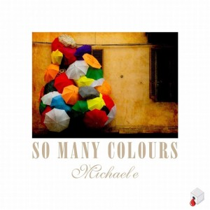 Listen to So Many Colours song with lyrics from Michael E