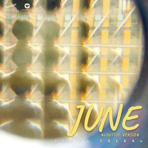 ดาวน์โหลดและฟังเพลง JUNE (Acoustic Version) พร้อมเนื้อเพลงจาก TELEx TELEXs