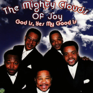 Album God Is, Yes My Good Is from The Mighty Clouds Of Joy