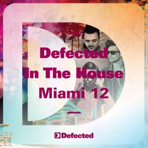 Album Defected In The House Miami '12 from Various Artists