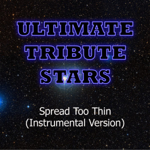 Ultimate Tribute Stars的專輯The Dirty Heads - Spread Too Thin (Instrumental Version)
