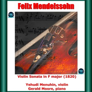 Yehudi Menuhin的專輯Mendelssohn: Violin Sonata in F major (1820)