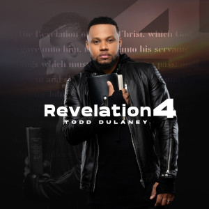 Album Revelation 4 from Todd Dulaney