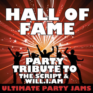 Ultimate Party Jams的專輯Hall of Fame (Party Tribute to the Script & Will.I.Am)