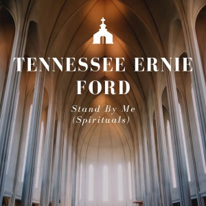 Album Stand by Me (The Spirituals) from Tennessee Ernie Ford