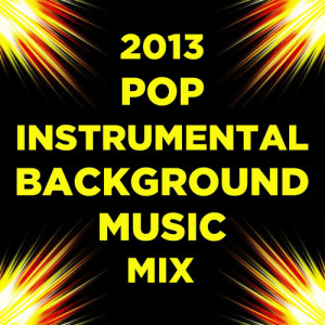 Album 2013 Pop Instrumental Background Music Mix from Ultimate Tribute Stars
