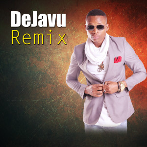 DeJavu (Remix)