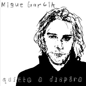 Quieto O Disparo 2005 Migue Garcia