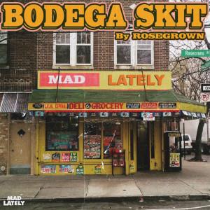 Album Bodega Skit from RoseGrown