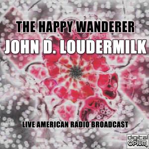 Album The Happy Wanderer (Live) from John D. Loudermilk