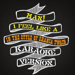 Karaoke - Ameritz的專輯Man! I Feel Like a Woman (In the Style of Shania Twain) [Karaoke Version] - Single