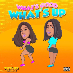 What's Good What's Up (Explicit)